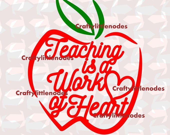 Teacher Gift Teaching is a work of heart SVG file Ai EPS Scalable Vector Instant Download Commercial Use Cutting File Cricut Explore Cameo