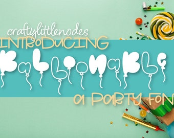 Balloonable Font Celebration Type Hand Drawn Hand Lettered Commercial Use OTF TTF Balloon Bubble Cricut Silhouette Cutting Machine Files