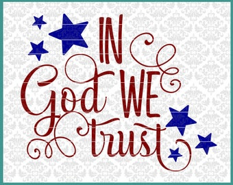 CLN0476 In God We Trust Christian 4th Fourth Of July Shirt SVG DXF Ai Eps PNG Vector Instant Download COmmercial Cut FIle Cricut SIlhouette