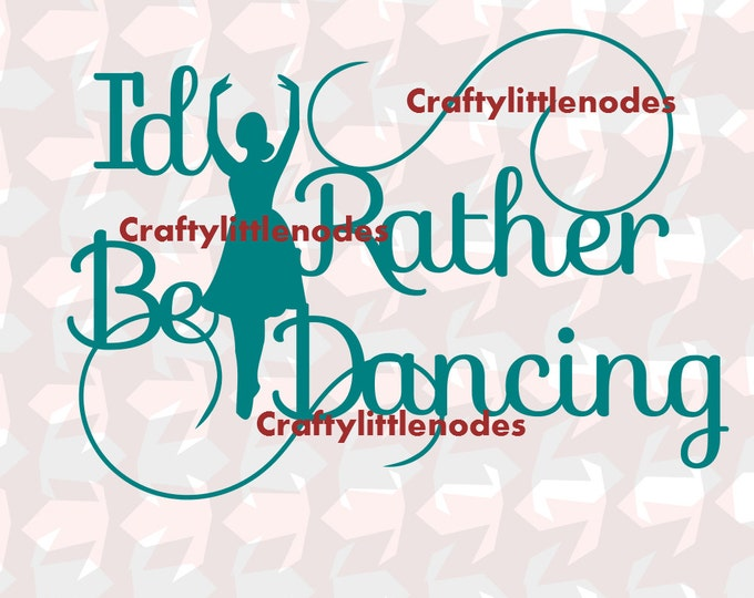 Rather Be Dancing svg, Dancer svg, dancing svg, dancer svg files, Dancer Shirt Svg, Dancer Silhouette svg, Cricut, Silhouette, Cutting Files
