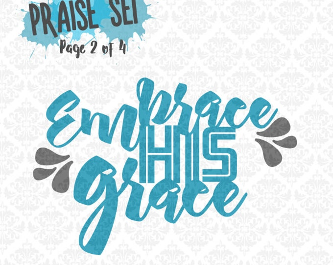 Embrace His Grace Religious Religion Christian SVG DXF Ai EPS Scalable Vector Instant Download Commercial Cutting File Cricut Silhouette