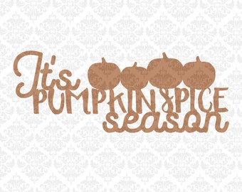 Pumpkin Spice Season Coffee Fall Autumn October Leaves Pumpkins SVG DXF Ai Eps PNG Vector Instant Download Commercial Cut Cricut Silhouette