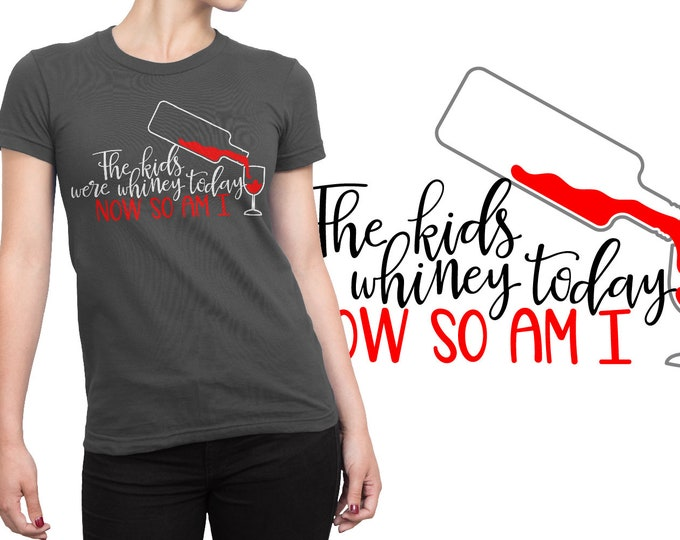 SVG, Teacher, Whine, Wine, Funny, Sarcastic, Whiney Kids, Gift, Cutting File, Cricut, Silhouette, Shirt Design, Download, Commercial Use