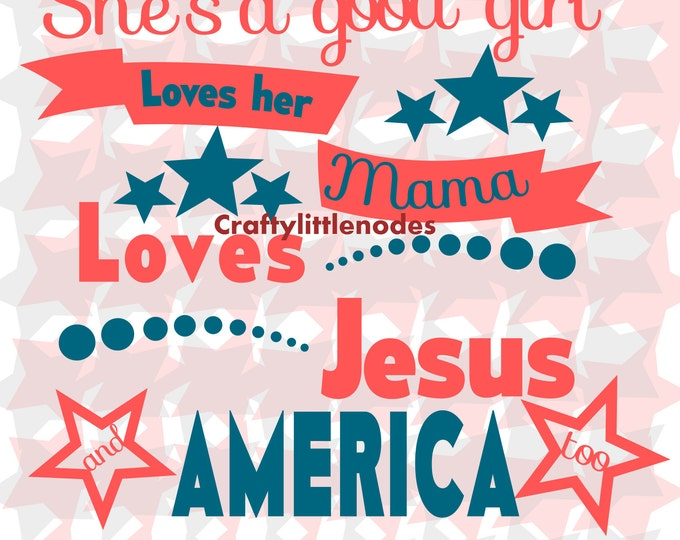 She's A Good Girl, Loves Her Mama, Jesus & America SVG file Ai EPS Scalable Vector Instant Download Commercial Use Cutting File Cricut Air