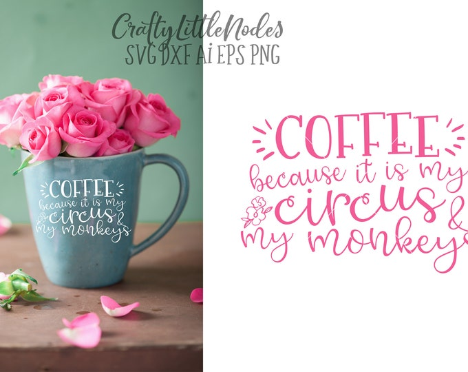 Coffee, Circus, Monkeys, SVG, Dxf, Ai, Eps, PNG, Mug, Design, Commercial Use, Cricut, Silhouette, Cut File, Coffee Cup, Funny, Design