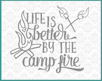 Campfire Svg, Life is better by the campfire svg, Camper svg, Camp out svg, camp shirt svg, camping shirt svg, travel svg, camp fire svg,