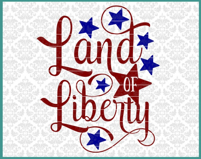 CLN0474 Land Of Liberty 4th Fourth Of July Patriotic Shirt SVG DXF Ai Eps PNG Vector Instant Download COmmercial Cut FIles cricut SIlhouette