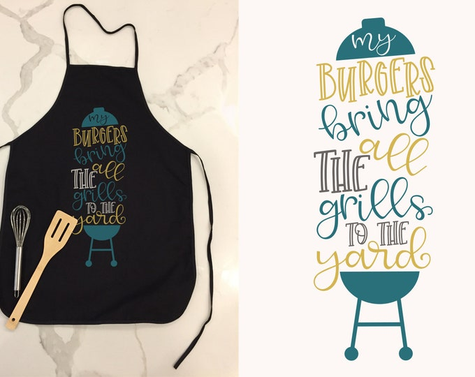 My Burgers Bring All The Grills To The Yard, Svg, Cutting File, Apron Design, Grill, Father's Day, Fathers Day, Dxf, Png, Dish Towel, Dad