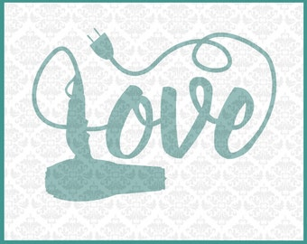 CLN084 Hairdryer Hair Stylist Love SVG DXF Ai Eps PNG Vector Instant Download Commercial Use Cutting File Cricut Explore Silhouette Cameo