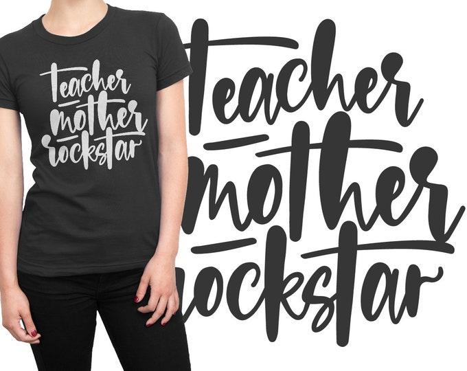 SVG, Teacher, Mother, Rockstar, Teaching, Teach, Mom, Mum, Gift, Cutting File, Cricut, Silhouette, Shirt Design, Download, Commercial Use