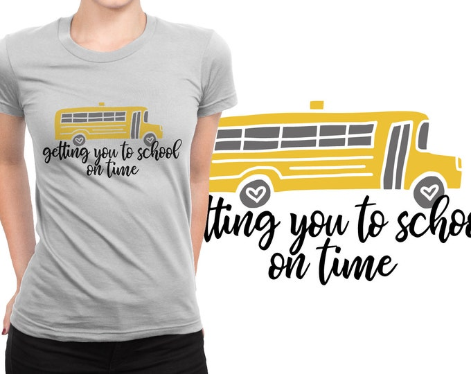 SVG, Bus Driver, Gift, School Bus, School On Time, Bus Driver Gift, Cutting File, Cricut, Silhouette, Shirt Design, Download, Commercial Use