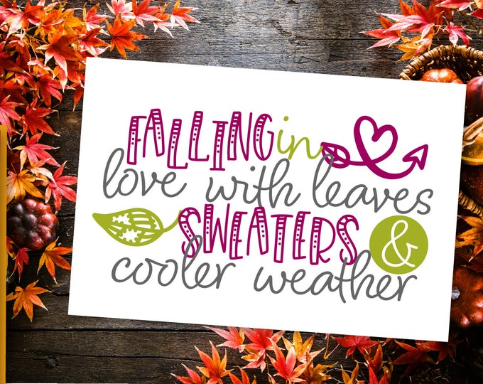 Falling In Love With Leaves Sweaters & Cooler Weather, Fall Design, Fall Sign Svg, Autumn, Cricut, Silhouette, Sweater Svg, Farmhouse Sign