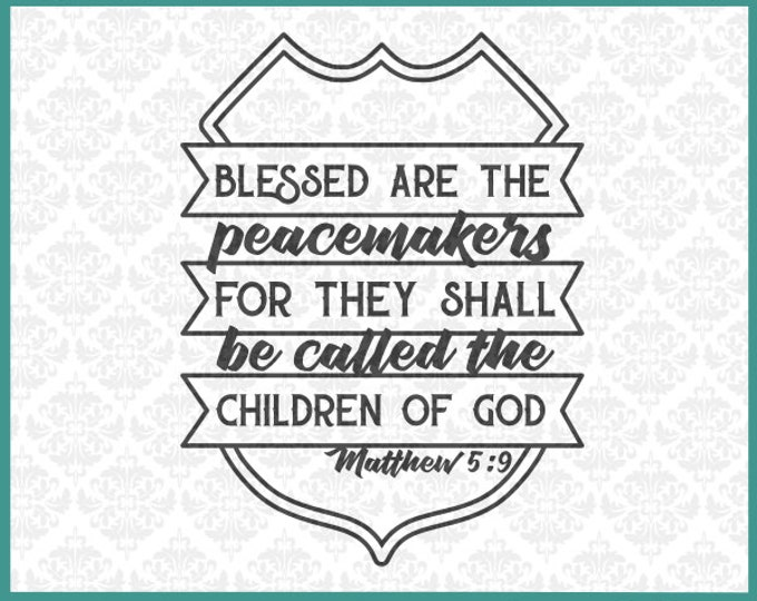 CLN031 Blessed are the peacemakers police badge cop officer svg dxf ai eps png vector instant download commercial cut file cricut silhouette