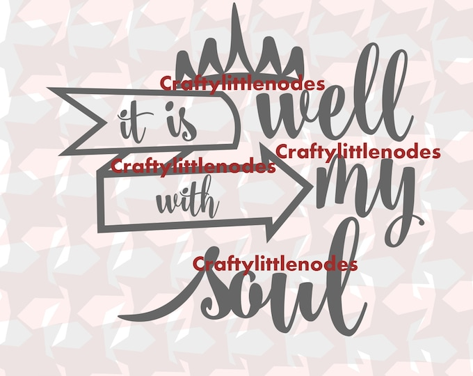 It is well with my soul typography SVG file Ai EPS  scalable vector Instant download cutting file commercial use cricut explore silhouette