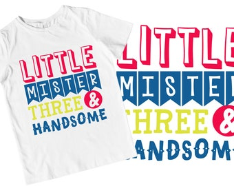 Handsome - Three Year Old - Third Birthday - SVG - Cutting - Cricut - Silhouette - 3rd - Shirt Design - Sublimation - FIles - Commercial
