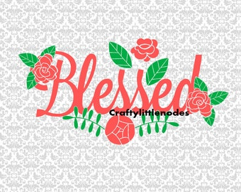 Floral Blessed Design SVG file Ai EPS Scalable Vector Instant Download Commercial Use Cutting File Cricut Explore Silhouette Cameo