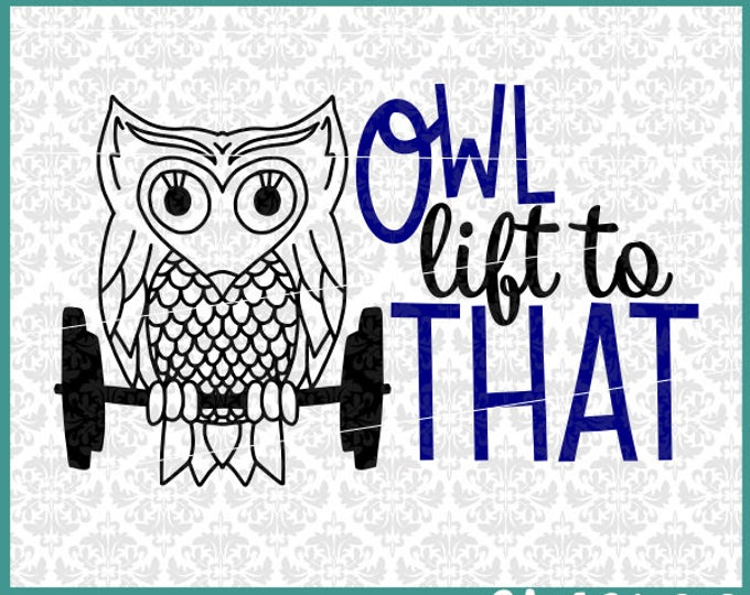 CLN0420 Handrawn Owl Lift To That Gym Rat Lifting Weights SVG DXF Ai Eps PNG Vector Instant Download Commercial Cut File Cricut Silhouette