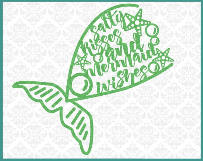 CLN0259 Salty kisses and mermaid wishes Mermaids Tail Beach SVG DXF Ai Eps PNG Vector INstant Download Commercial Cut File Cricut Silhouette