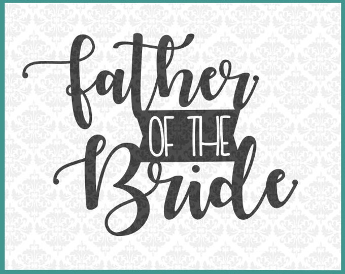 CLN0219 Father Of The Bride Bridal Party Wedding Groom Gift SVG DXF Ai Eps PNG Vector Instant Download Commercial Use Cricut Silhouette