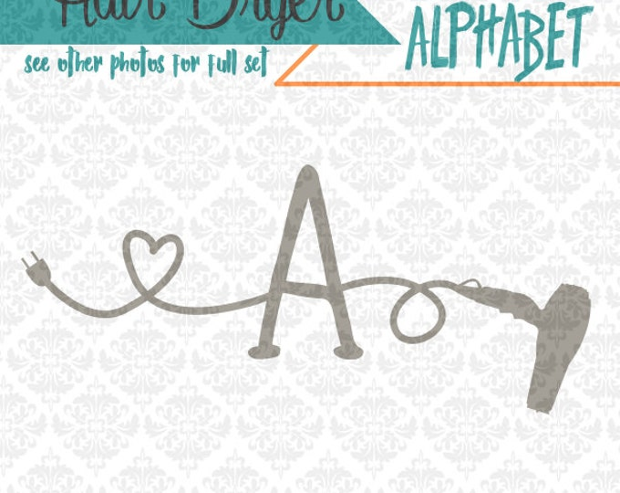 Hairstylist dresser Hair Dryer Alphabet SVG DXF file ai eps scalable vector instant download commercial cutting file cricut silhouette