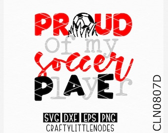 CLN0807D Soccer AttaGirl Dad Mom Proud Player Shirt Designs SVG DXF Ai Eps PNG VEctor Instant Download COmmercial Cut File Cricut Silhouette