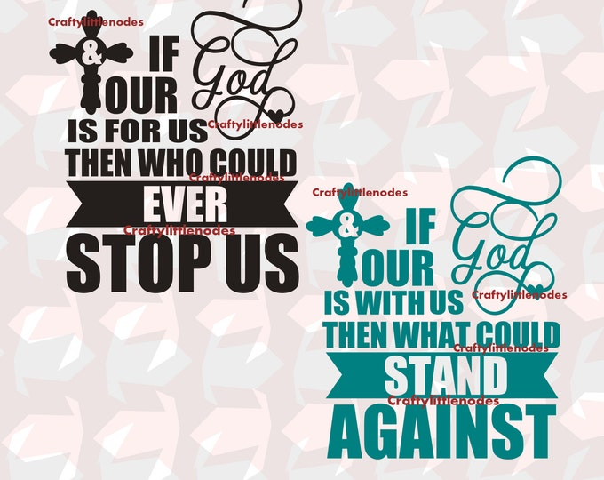 If Our God Is For Us Then Who Could Ever Stop Us SVG file EPS AiScalable Vector Instant Download Commercial Use Cutting Cricut Silhouette