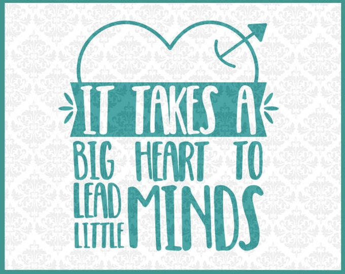 CLN032 It Takes A Big Heart To Lead Little Minds Teacher SVG DXF Ai Eps PNG Vector Instant Download Commercial Cut Files Cricut Silhouette