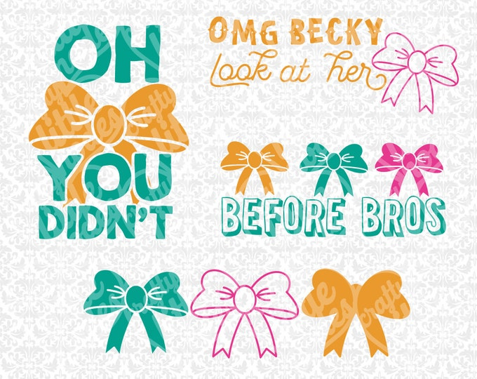 Oh Bow You Didn't Omg Becky Look At Her Bow Bows Before Bros SVG file Ai EPS Instant Download Commercial Cutting File Cricut Silhouette