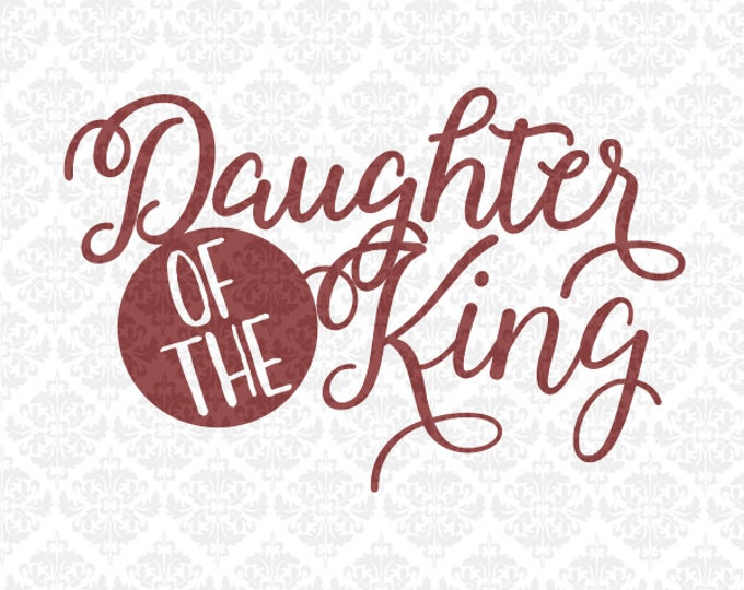 Daughter Of The King Arrow Christian Typography SVG DXF file Ai Eps Scalable Vector Instant Download Commercial Use Cricut Silhouette