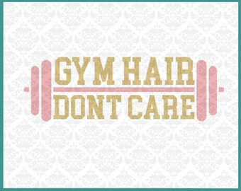 CLN076 Gym Hair Dont Care Workout Gym Bench Shirt Design SVG DXF Ai Eps PNG Vector Instant Download Commercial Cut Files Cricut Silhouette