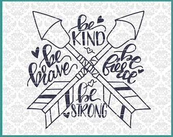 Be Brave svg, Be Kind svg, Be Fierce svg, Be Strong svg, Hand Lettered svg, Hand Drawn Svg, Shirt svg, Cricut, Silhouette, Cut Files, File