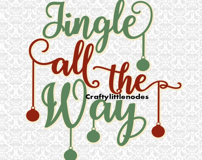 Jingle All The Way SVG file Ai EPS Scalable Vector Instant Download Commercial Use Cutting File Cricut Silhouette Explore Air Cameo Curio
