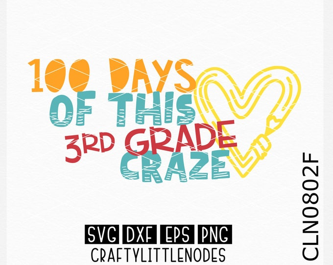 CLN0802F 100 Days 3rd Grade Third Craze School 100th Day  SVG DXF Ai Eps PNG Vector Instant Download Commercial Cut File Cricut Silhouette