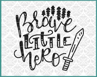 CLN0582 Brave Little Hero Hand Lettered Boy Son knight Sword SVG DXF Ai Eps PNG Instant Download Commercial Cut File Cricut Silhouette