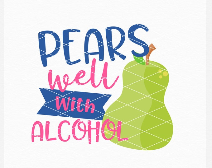 Pear, Alcohol, Svg, Shirt Design, EPS, DXF, PNG, Summer, Adult, Summer Design, Summer Svg, Instant Download, Commercial Use, Cricut