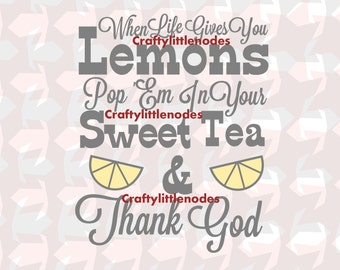 When Life Gives You Lemons Make Sweet Tea SVG file Ai EPS Scalable Vector Instant Download Commercial Use Cutting File Cricut Silhouette