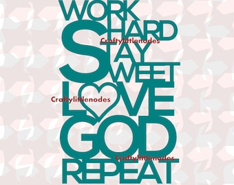 Work Hard Stay Sweet Love GOD Repeat SVG .STUDIO .ai .eps Scalable Vector Instant Download Commercial Use Cutting File Cricut Silhouette