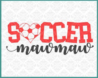 Soccer, Soccer Mawmaw, Shirt, Svg, Design, Cutting File, Dxf, Heart, Player, Grandma, SIlhouette, Cricut, Vector, Instant Download, Sports