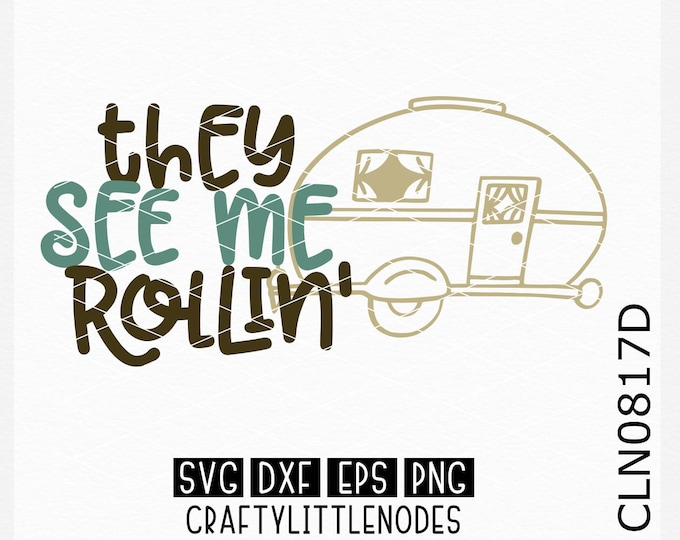 They See Me Rollin, Camper Svg, Camping Svg, Travel Svg, Tent Svg, Mountains svg, Outdoors svg, Camping Shirt svg, Cricut Campfire svg,