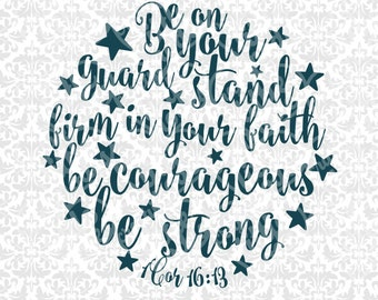Be Courageous Be Strong 1 Corinthians 16:13 SVG STUDIO Ai EPS Scalable Vector Instant Download Commercial Use Cutting File Cricut Silhouette