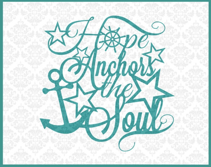 CLN024 Hope Anchors The Soul Captain Wheel Anchor Christian Bible SVG DXF Ai Eps PNG Instant Download Commercial Cut Files Cricut Silhouette