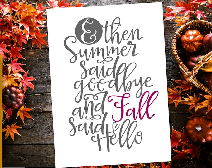 Then Summer Said Goodbye And Fall Said Hello SVG Cutting File Cricut Silhouette Fall Sign Autumn Quote Word art Vector DXF Ai Eps PNG
