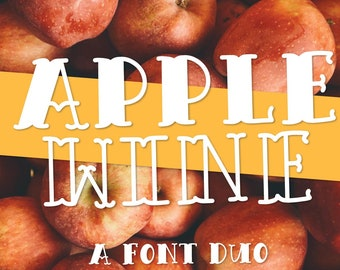 Apple Wine - A Font Duo - Hand Lettered Drawn Written Writing - Cricut Silhouette Cuttable Smooth Clean Font - Commercial Use