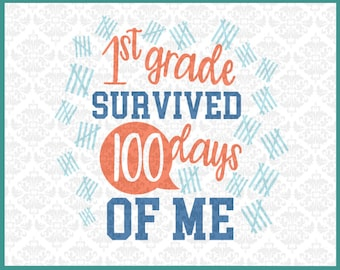 First Grader Svg, First Grade Svg, 1st Grader svg, 1st Grade svg, Survived 100 days of me, Shirt, Svg, 100th Day of school, Cricut, Cut file