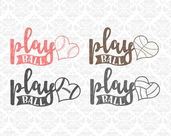 Play Ball Baseball Softball Football Volleyball Fast Pitch SVG DXF Ai Eps PNG Vector Instant Download Commercial Cut File Cricut Silhouette