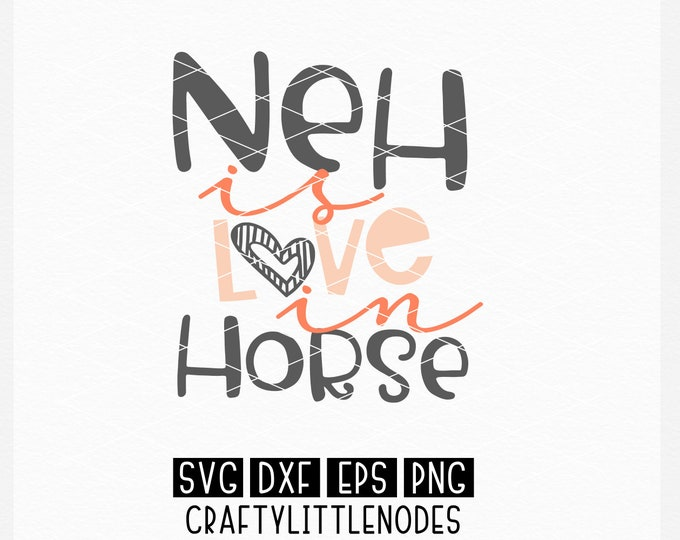 Horse, Neh, love, Horse Lover, Svg, Cutting File, Shirt Design, Png, My Horse, Horse Riding, DXF, Silhouette, Cricut, Instant Download, EPS