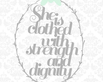 Proverbs 31:25 SVG file Ai EPS (She is clothed with strength and dignity) Instant Download Cutting File Vector Art Silhouette Cameo Cricut