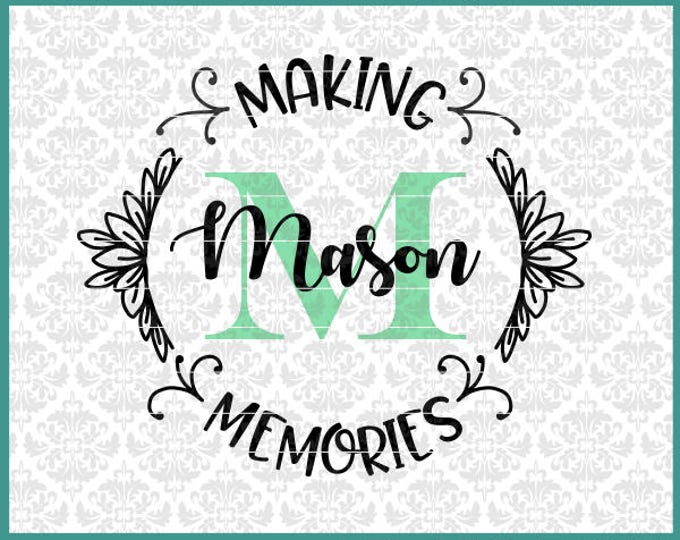 CLN0592 Making Memories Name Frame Picture round Monogram SVG DXF Ai Eps PNG Vector Instant Download Commercial Cut FIle Cricut Silhouette