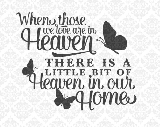 Heaven in our Home Soul Sympathy SVG DXF file Ai EPs Png Scalable Vector Instant Download Commercial Use Cutting File Cricut Silhouette