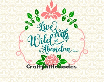 Floral Live With Wild Abandon SVG STUDIO ai eps Scalable Vector Instant Download Commercial Use Cutting File Silhouette Cameo Cricut Explore